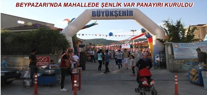 BEYPAZARI'NDA MAHALLEDE ŞENLİK VAR PANAYIRI KURULDU