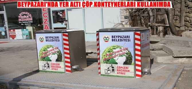 BEYPAZARI'NDA YER ALTI ÇÖP KONTEYNERLARI KULLANIMDA