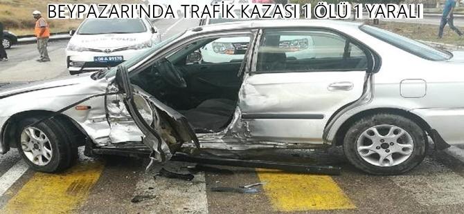 BEYPAZARI'NDA TRAFİK KAZASI 1 ÖLÜ 1 YARALI