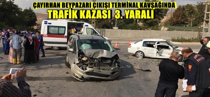 ÇAYIRHAN BEYPAZARI ÇIKIŞI TERMİNAL KAVŞAĞINDA TRAFİK KAZASI 3. YARALI