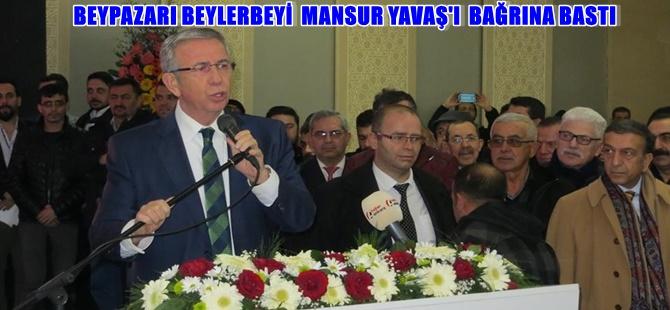 BEYPAZARI BEYLERBEYİ MANSUR YAVAŞ'I BAĞRINA BASTI