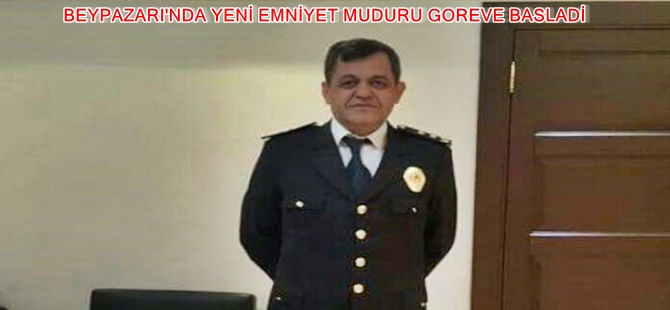 BEYPAZARI'NDA YENİ EMNİYET MUDURU GOREVE BASLADİ