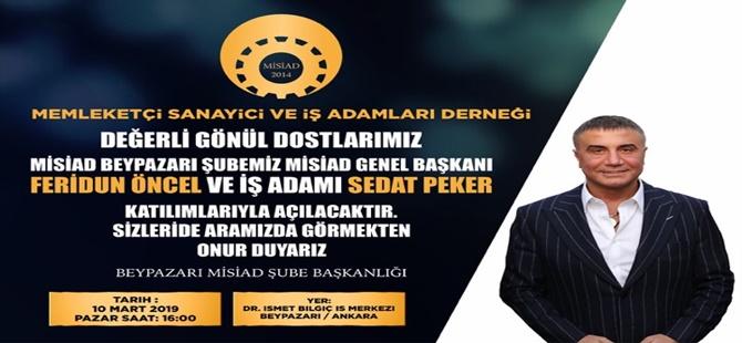 Sedat PEKER  Misiad - Beypazarı şubesinin açılışını yapmak üzere 10 Mart 2019 Pazar Saat: 16.00 da Beypazarı'na geliyor