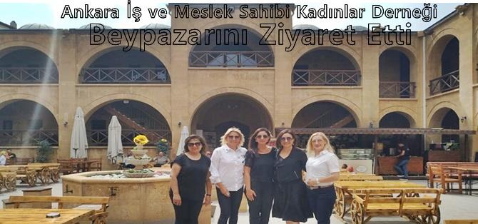 Ankara İş ve Meslek Sahibi Kadınlar Derneği Beypazarını Ziyaret Etti