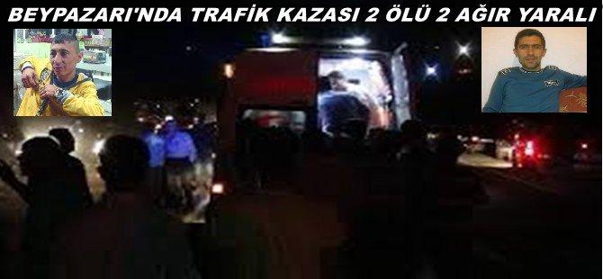 Beypazarı'nda Trafik Kazası  2  Ölü  2  Ağır Yaralı