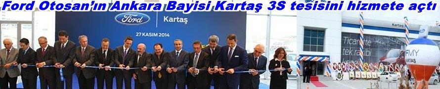 Ford Otosan'ın Ankara Bayisi Kartaş 3S tesisini hizmete açtı