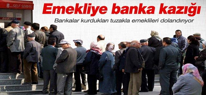 Bankalar Emekliyi Dolandırıyor