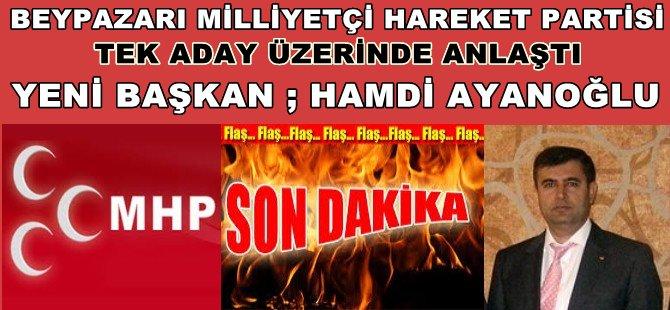 MHP Beypazarı Teşkilatı Tek Adayda Birleşti Yeni Başkan Hamdi AYANOĞLU