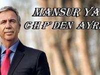 Mansur YAVAŞ CHP'den Ayrılıyor...