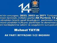 Beypazarı Ak Parti İlçe Başkanı Mehmet YAYIN'ın  Ak Partinin 14 cü Yaş Günü Mesajı
