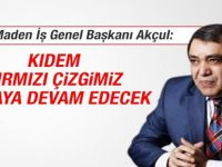 Türkiye Maden İşçileri Sendikası Genel Başkanı Nurettin Akçul Kıdem Kırmızı Çizgimiz Olmaya Devam Edecek
