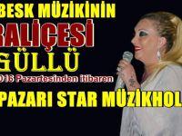 BEYPAZARI STAR GAZİNOSU TÜRKİYE'NİN ARABESK KRALİÇESİ GÜLLÜ'YÜ SİZLERLE BULUŞTURUYOR