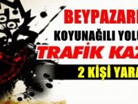 BEYPAZARI KOYUNAĞILI YOLUNDA TRAFİK KAZASI 2 YARALI
