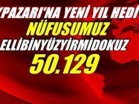 BEYPAZARI'NA YENİ YIL HEDİYESİ.... NÜFUSUMUZ  ELLİBİN YÜZYİRMİDOKUZ '' 50.129 '' OLDU