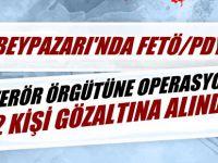 BEYPAZARI'NDA FETÖ/PDY TERÖR ÖRGÜTÜNE OPERASYON 2 KİŞİ GÖZALTINA ALINDI