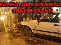 BANKALAR CADDESİNDE TRAFİK KAZASI
