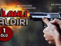 SİLAHLI SALDIRI SONUÇUNDA HARUN Y.VURULARAK ÖLDÜRÜLDÜ