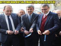 BEYPZARI'NDA KUTSAL EMANETLER SERGİSİ AÇILDI