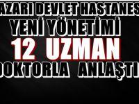 BEYPAZARI DEVLET HASTANESİ'NİN YENİ YÖNETİMİ 12 UZMAN DOKTORLA ANLAŞTI