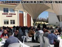 VEFATININ 2. YILDÖNÜMÜNDE SEVENLERİ M.CEMİL ERCAN'I YALNIZ BIRAKMADI