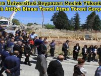 Ankara Üniversitesi Beypazarı Meslek Yüksek Okulu Kapalı Atölye Binası Temel Atma Töreni Gerçekleşti