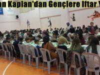 Başkan Kaplan'dan Gençlere Iftar Yemeği