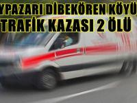 BEYPAZARI DİBEKÖREN KÖYÜNDE TRAFİK KAZASI 2 ÖLÜ