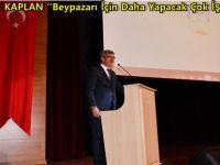 Başkan KAPLAN ''Beypazarı İçin Daha Yapacak Çok İşimiz Var''