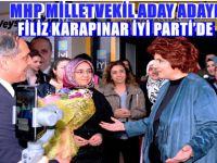 MHP MİLLETVEKİL ADAY ADAYI FİLİZ KARAPINAR İYİ PARTİ'DE