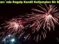 Beypazarı´nda Regaip Kandil Kutlamaları Bir Başka..!