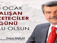 """Başkan KAPLAN'ın """"10 Ocak Çalışan Gazeteciler Günü Mesajı"""